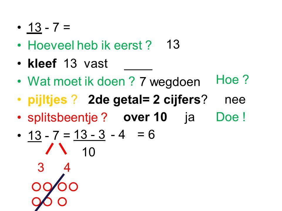 13 - 7 = Hoeveel heb ik eerst .kleef 13 vast ____ Wat moet ik doen .