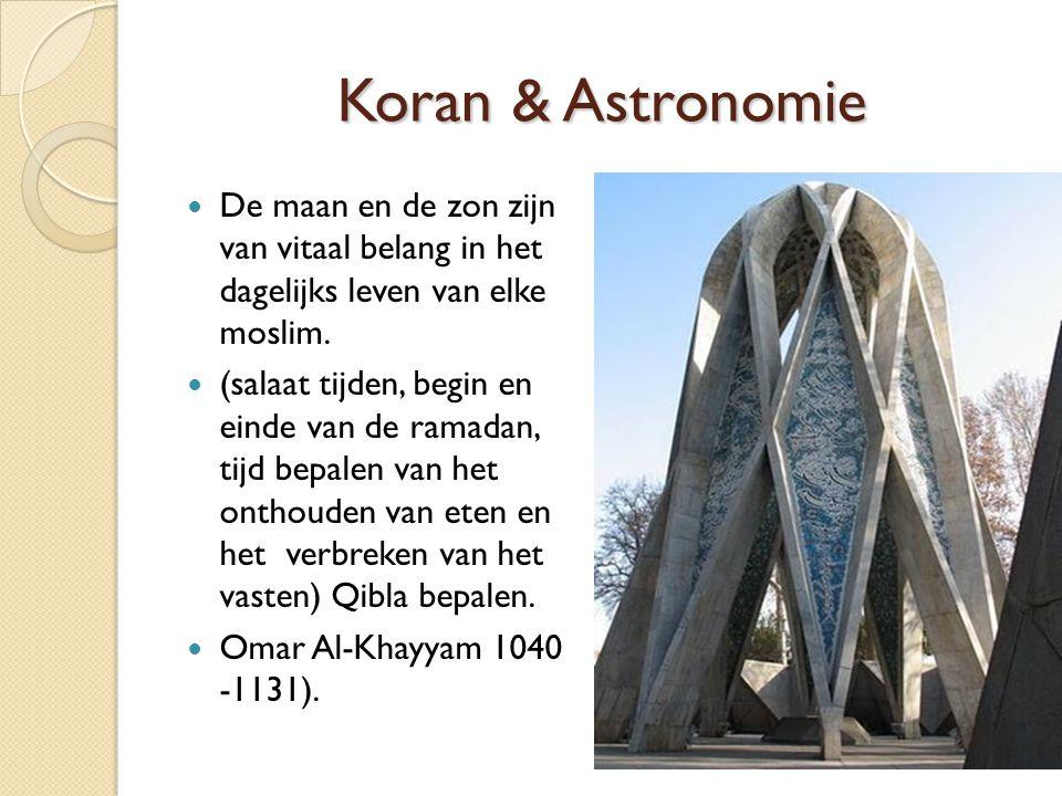 Koran & Astronomie De maan en de zon zijn van vitaal belang in het dagelijks leven van elke moslim. (salaat tijden, begin en einde van de ramadan, tij
