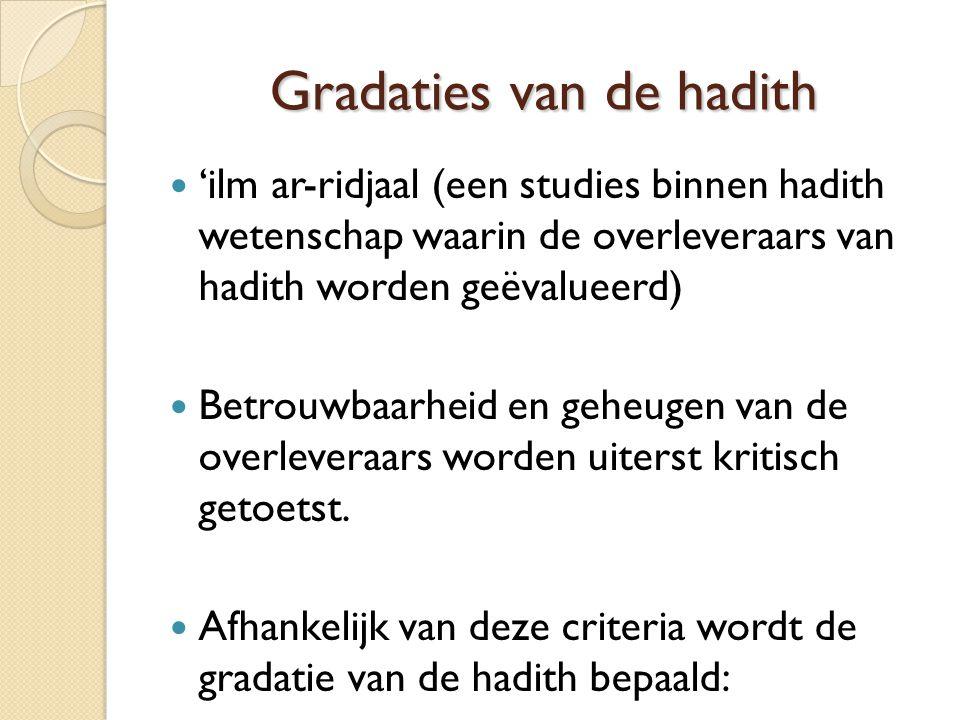 Gradaties van de hadith 'ilm ar-ridjaal (een studies binnen hadith wetenschap waarin de overleveraars van hadith worden geëvalueerd) Betrouwbaarheid e