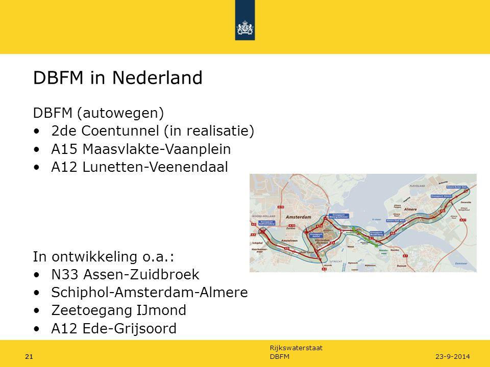 Rijkswaterstaat 21DBFM2123-9-2014 DBFM (autowegen) 2de Coentunnel (in realisatie) A15 Maasvlakte-Vaanplein A12 Lunetten-Veenendaal In ontwikkeling o.a