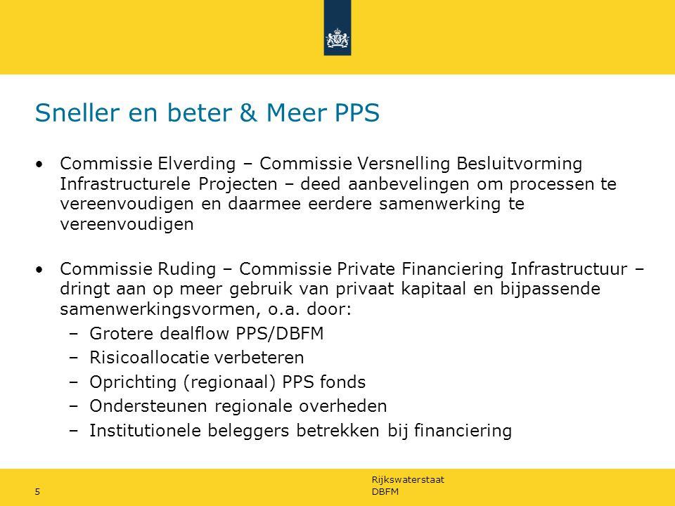 Rijkswaterstaat 5 Sneller en beter & Meer PPS Commissie Elverding – Commissie Versnelling Besluitvorming Infrastructurele Projecten – deed aanbeveling