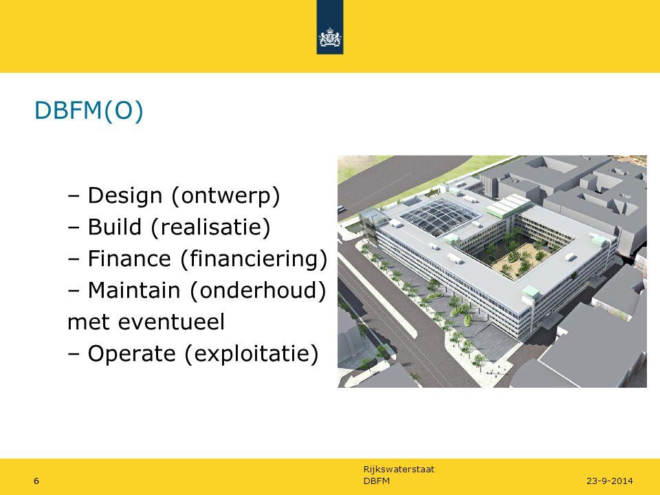 Rijkswaterstaat 6DBFM623-9-2014 DBFM(O) –Design (ontwerp) –Build (realisatie) –Finance (financiering) –Maintain (onderhoud) met eventueel –Operate (ex
