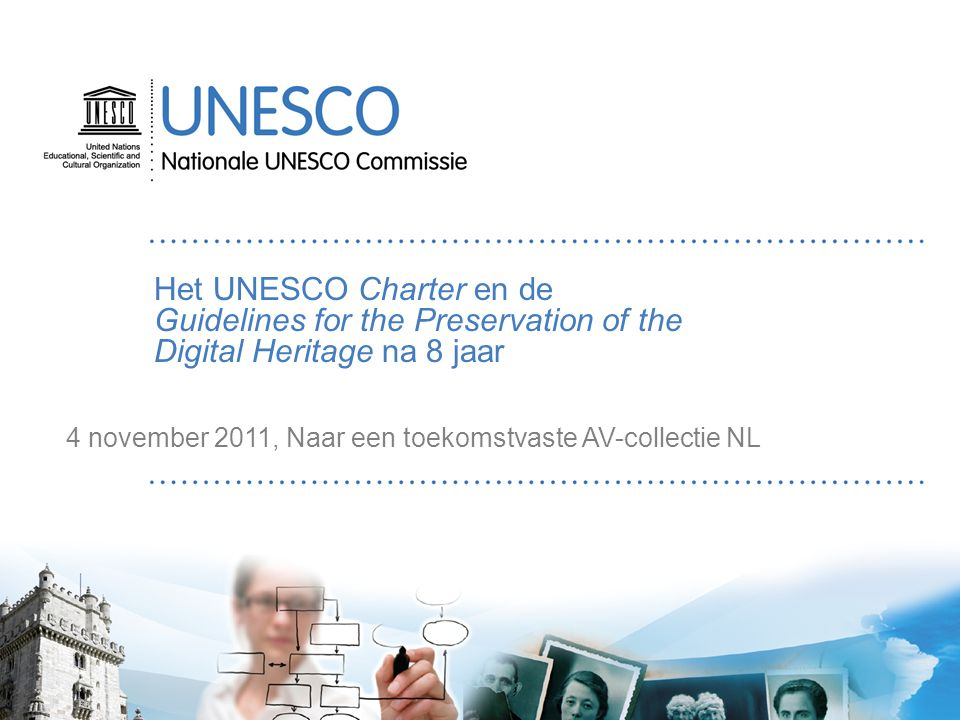 Synopsis 1.UNESCO & Documentair Erfgoed 2.Charter Digitaal Erfgoed 3.