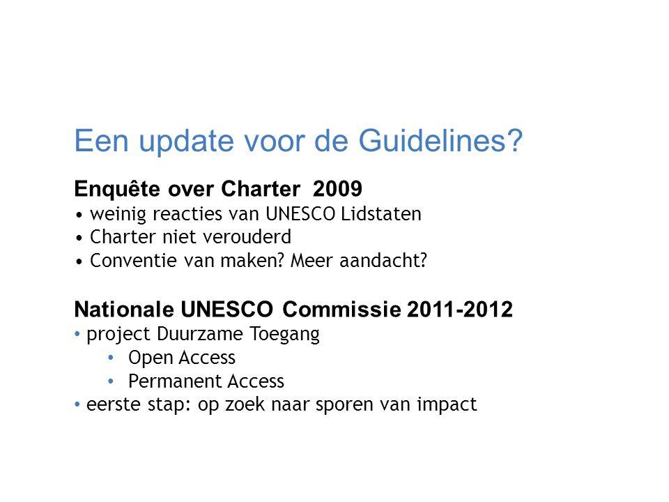 Een update voor de Guidelines? Enquête over Charter 2009 weinig reacties van UNESCO Lidstaten Charter niet verouderd Conventie van maken? Meer aandach
