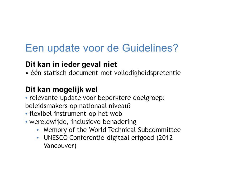 Een update voor de Guidelines? Dit kan in ieder geval niet één statisch document met volledigheidspretentie Dit kan mogelijk wel relevante update voor