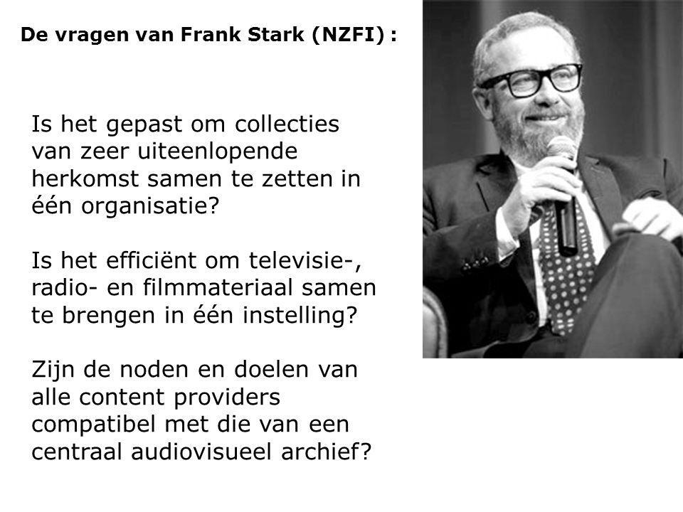De vragen van Frank Stark (NZFI) : Is it appropriate to place state broadcast collections within a non-governemental organisation? Is it effective to
