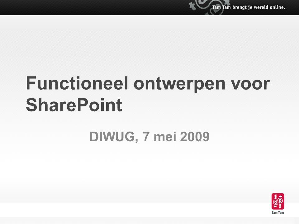 Functioneel ontwerpen voor SharePoint DIWUG, 7 mei 2009