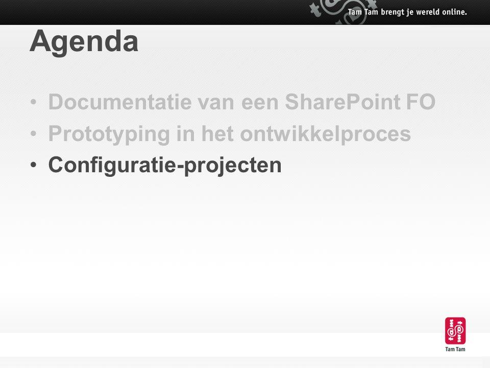Agenda Documentatie van een SharePoint FO Prototyping in het ontwikkelproces Configuratie-projecten