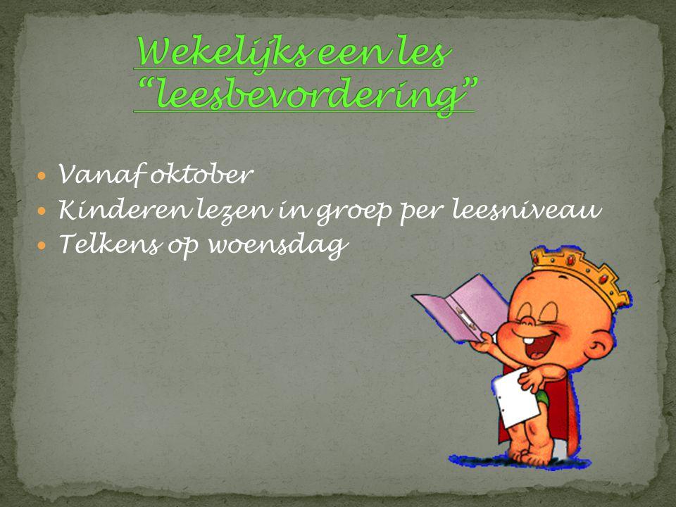 Vanaf oktober Kinderen lezen in groep per leesniveau Telkens op woensdag