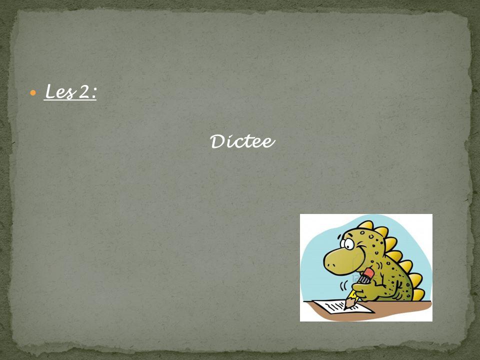 Les 2: Dictee