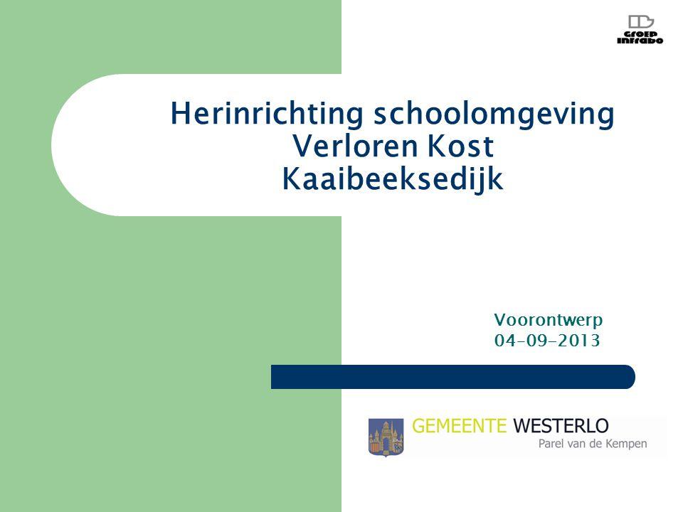 Herinrichting schoolomgeving Verloren Kost Kaaibeeksedijk Voorontwerp 04–09-2013