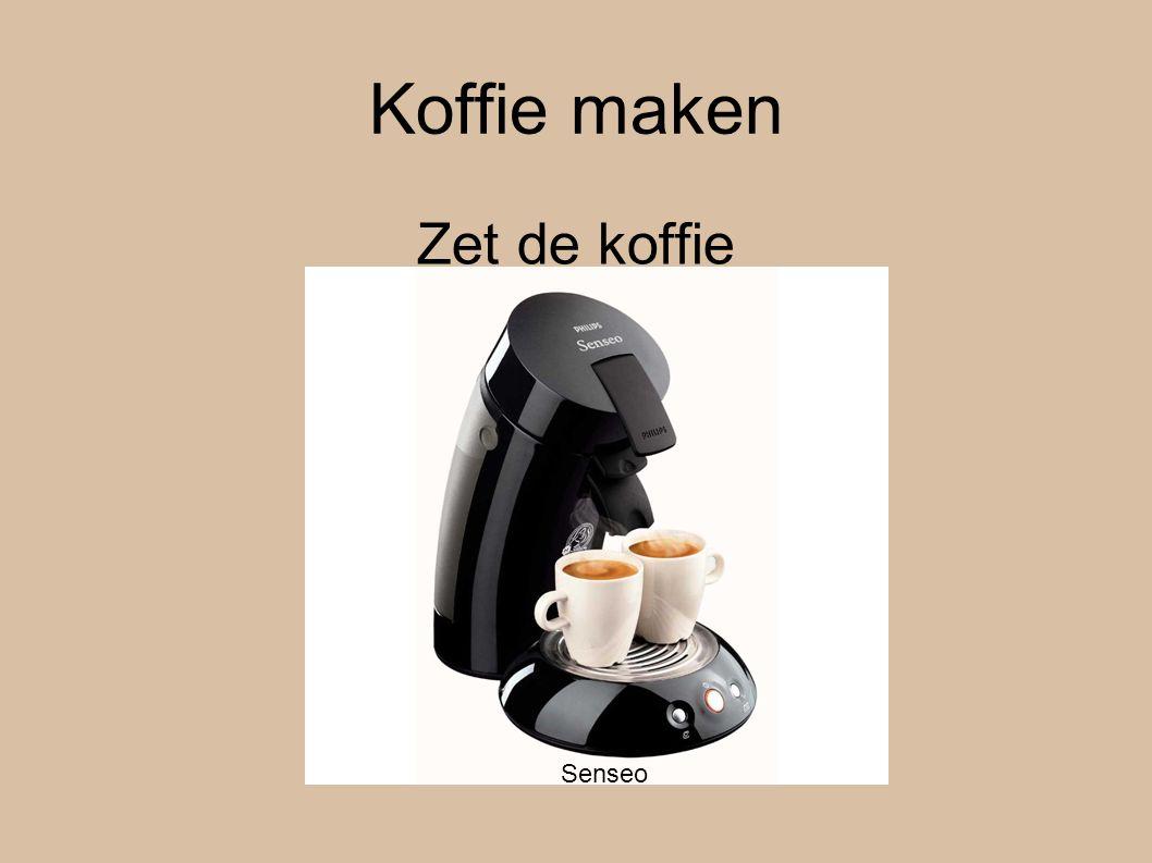 Koffie maken Zet de koffie Senseo