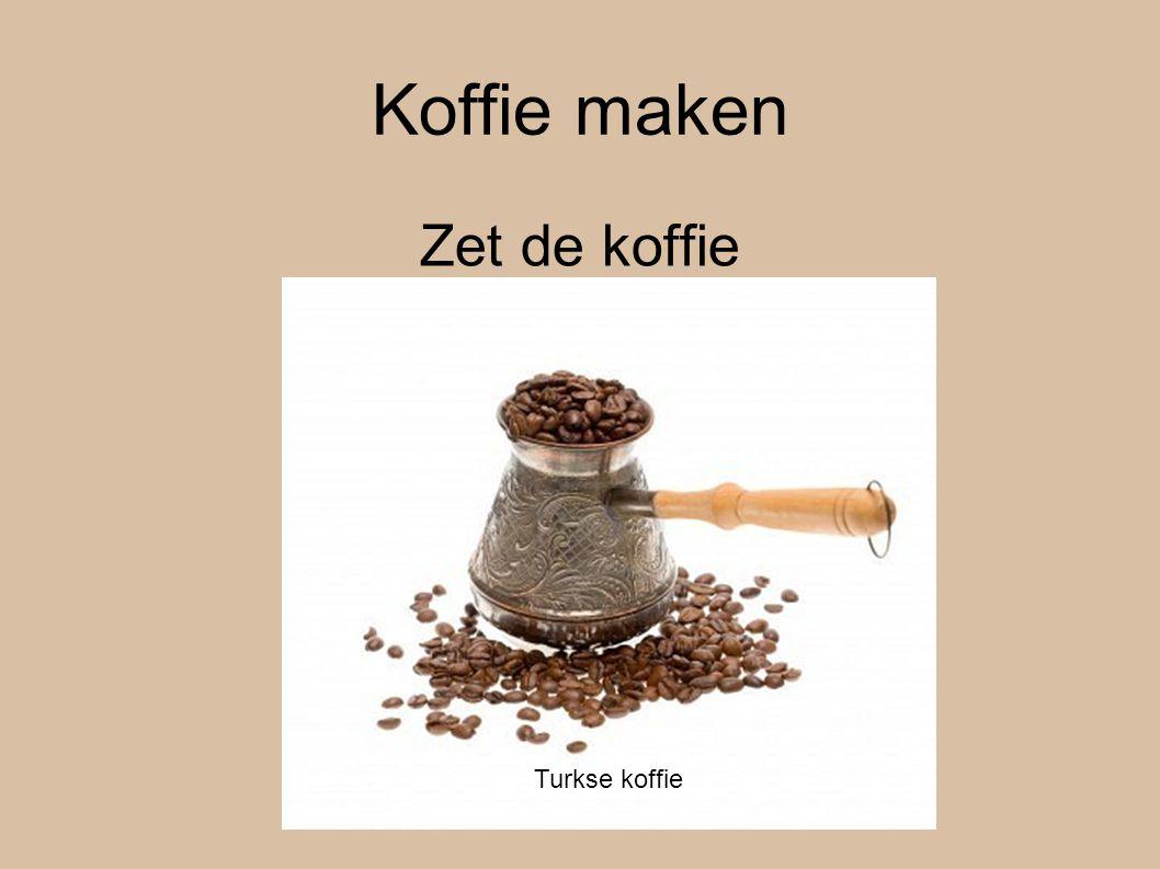 Koffie maken Zet de koffie Turkse koffie