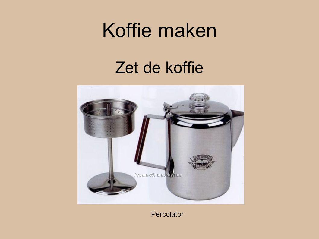 Koffie maken Zet de koffie Percolator