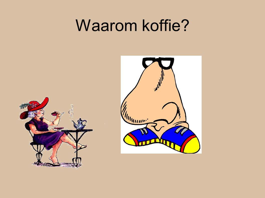 Waarom koffie?