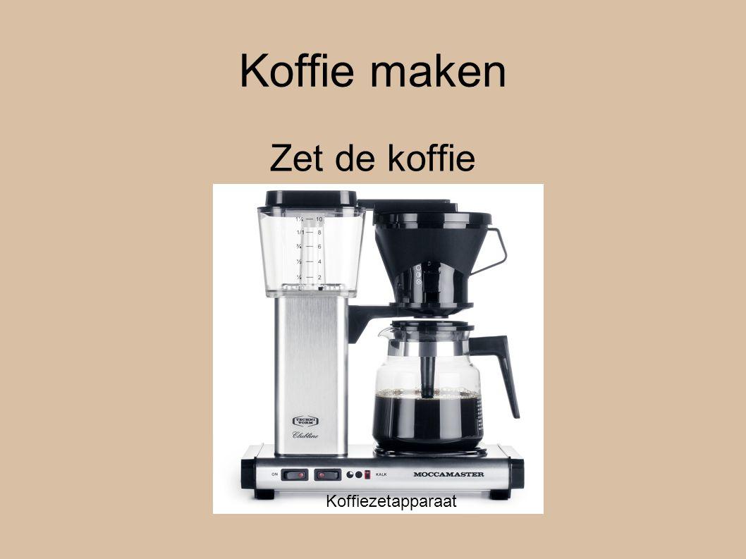 Koffie maken Zet de koffie Koffiezetapparaat