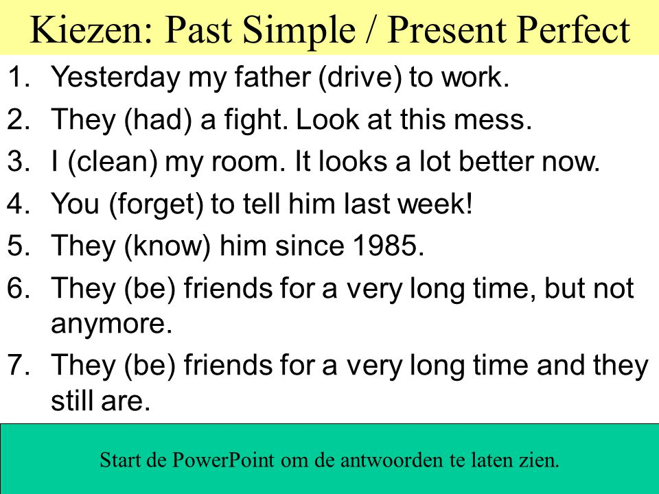 Kiezen: Past Simple / Present Perfect Practice online!