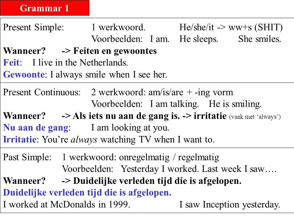 Grammar 1 Schrijf over: Present Simple: feit/gewoonte – 1 ww – I work.