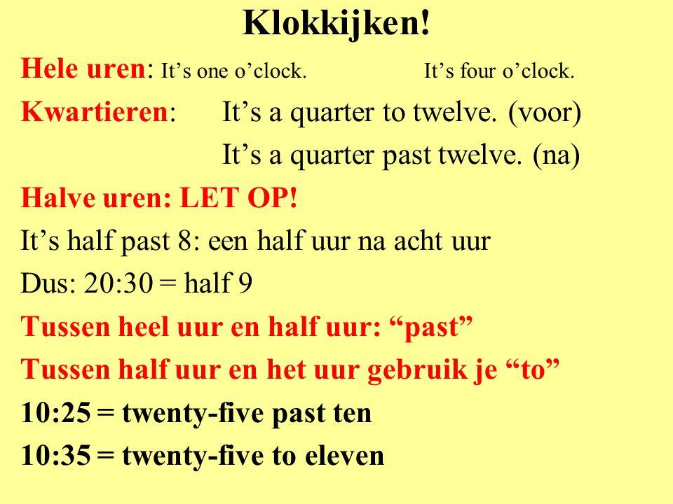 Klokkijken! Tick.. Tock… Tick… Tock… Tick… Tock… It's ten to two.
