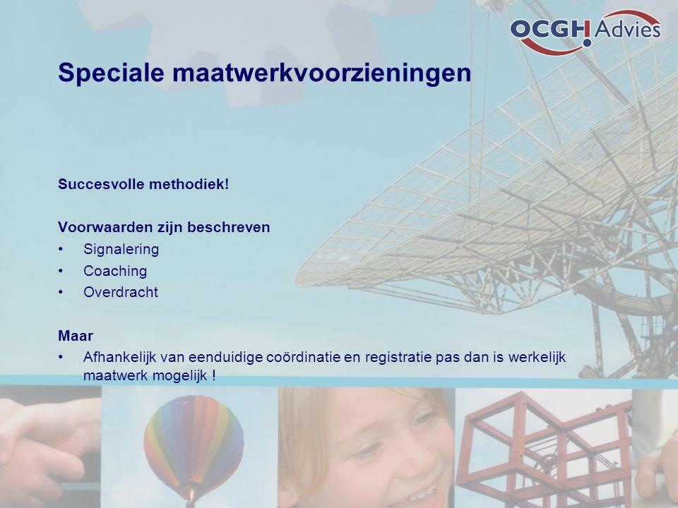 Speciale maatwerkvoorzieningen Succesvolle methodiek.