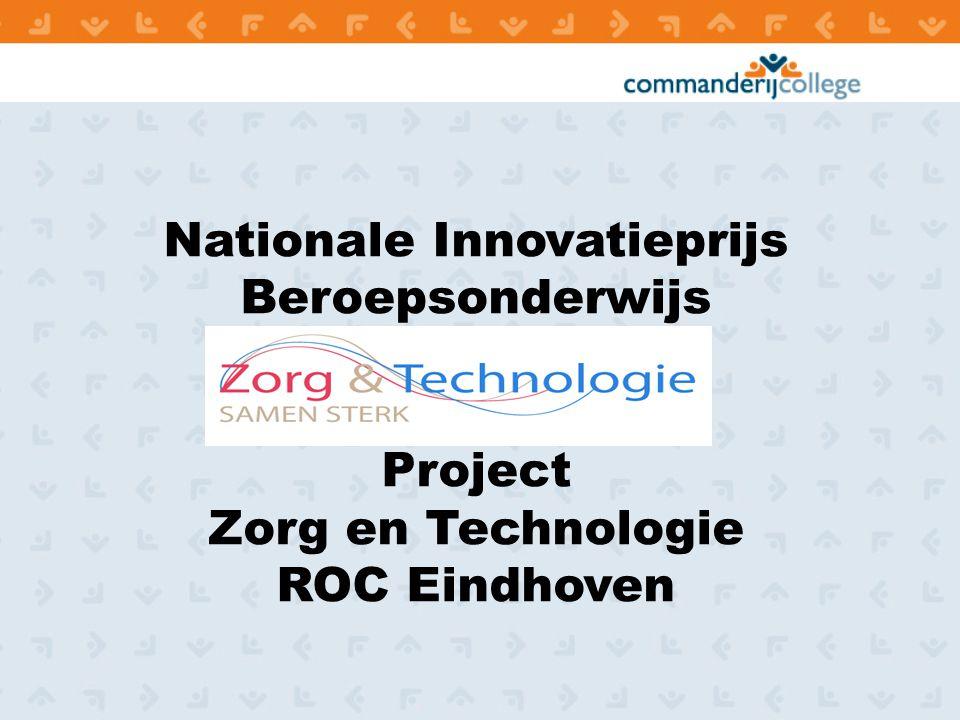 Nationale Innovatieprijs Beroepsonderwijs Project Zorg en Technologie ROC Eindhoven