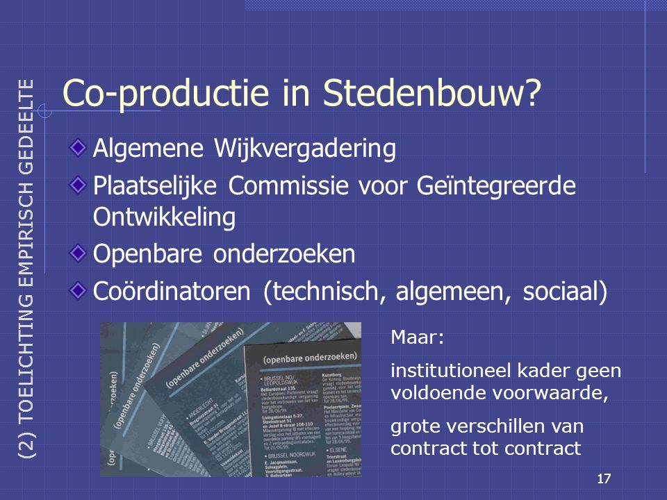 17 Algemene Wijkvergadering Plaatselijke Commissie voor Geïntegreerde Ontwikkeling Openbare onderzoeken Coördinatoren (technisch, algemeen, sociaal) Co-productie in Stedenbouw.