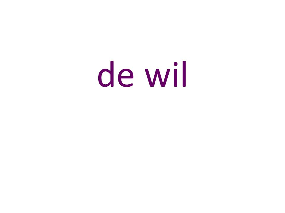 de wil