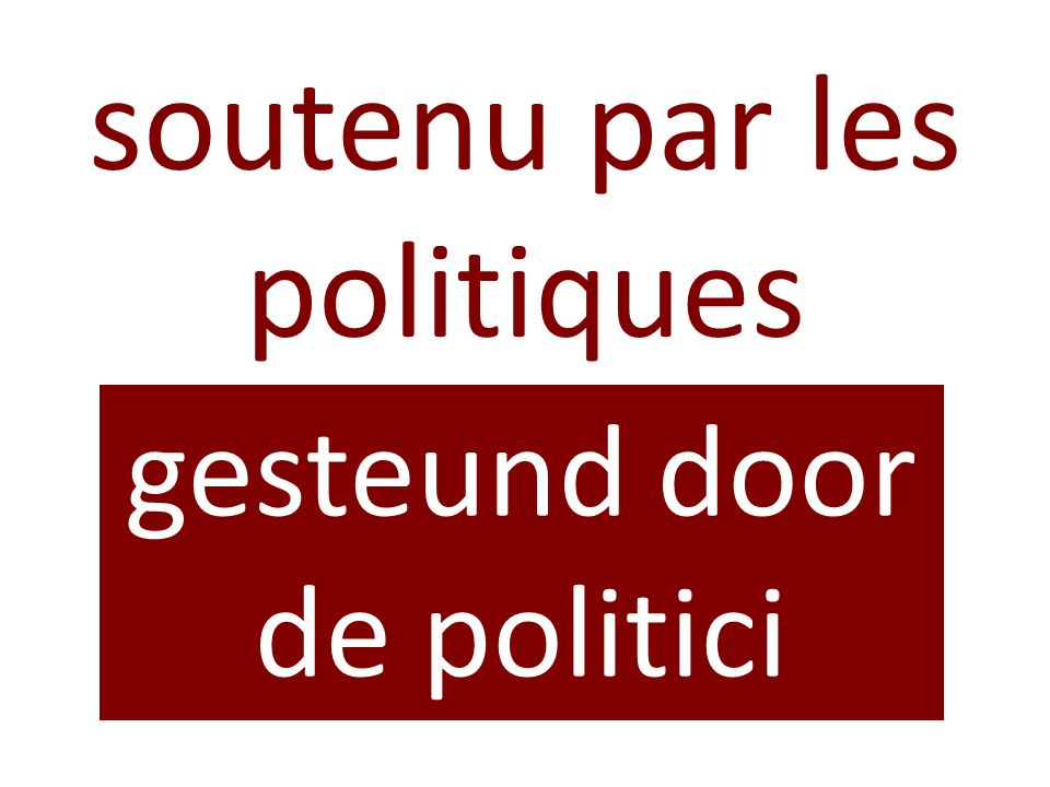 soutenu par les politiques gesteund door de politici