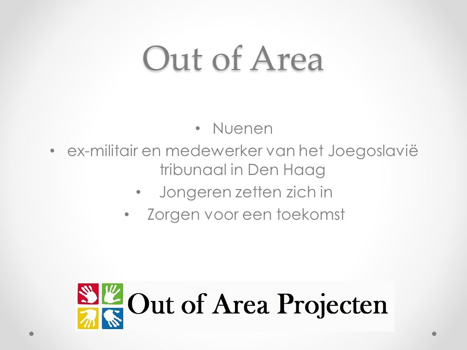 Out of Area Nuenen ex-militair en medewerker van het Joegoslavië tribunaal in Den Haag Jongeren zetten zich in Zorgen voor een toekomst