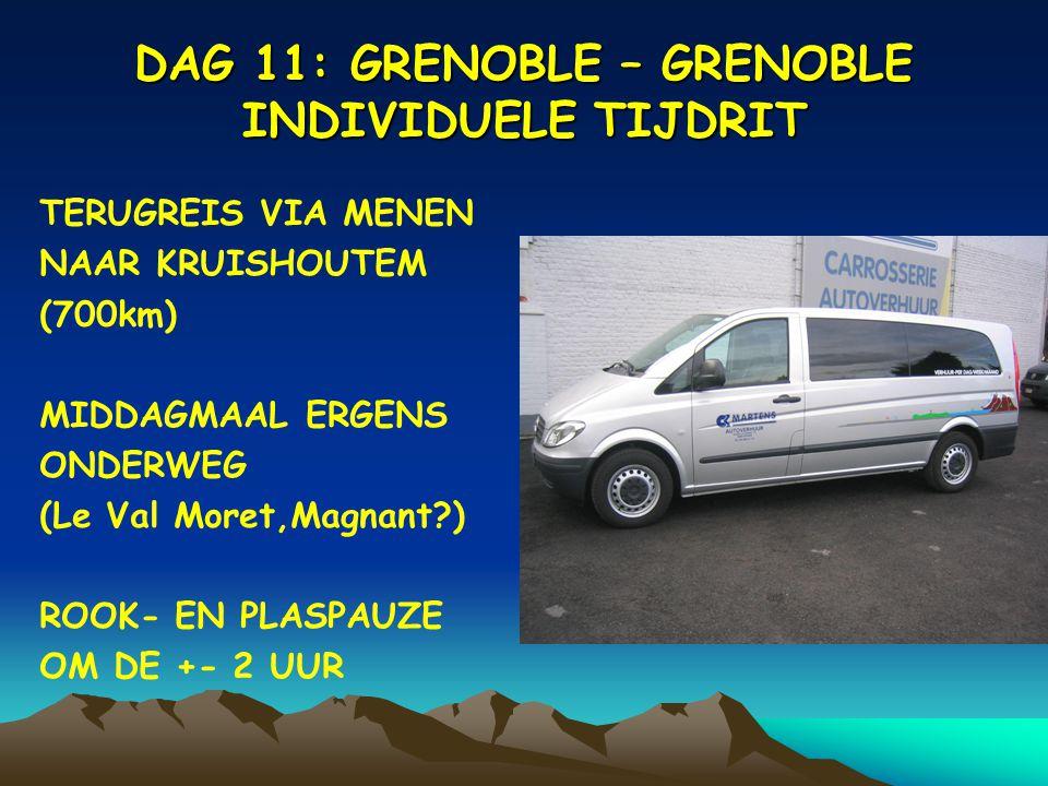 DAG 11: GRENOBLE – GRENOBLE INDIVIDUELE TIJDRIT TERUGREIS VIA MENEN NAAR KRUISHOUTEM (700km) MIDDAGMAAL ERGENS ONDERWEG (Le Val Moret,Magnant?) ROOK- EN PLASPAUZE OM DE +- 2 UUR