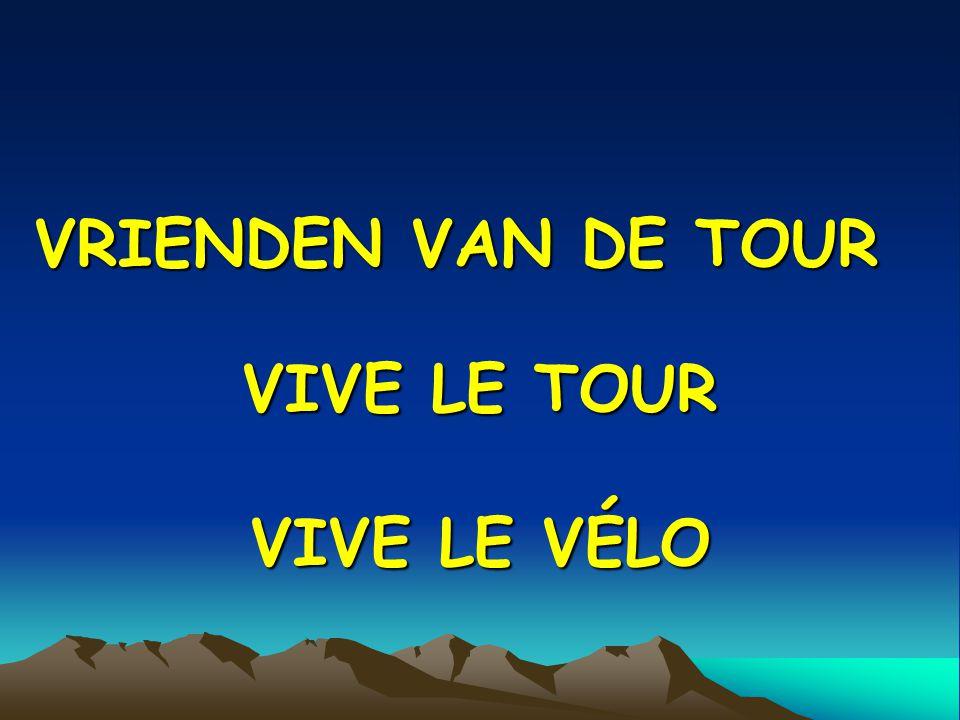 VRIENDEN VAN DE TOUR VIVE LE TOUR VIVE LE VÉLO