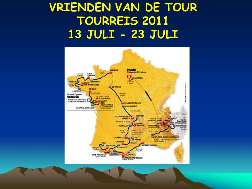 VRIENDEN VAN DE TOUR TOURREIS 2011 13 JULI - 23 JULI