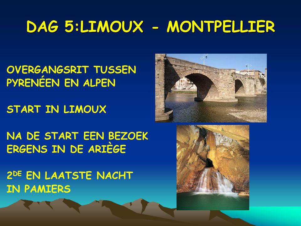 DAG 5:LIMOUX - MONTPELLIER OVERGANGSRIT TUSSEN PYRENÉEN EN ALPEN START IN LIMOUX NA DE START EEN BEZOEK ERGENS IN DE ARIÈGE 2 DE EN LAATSTE NACHT IN PAMIERS