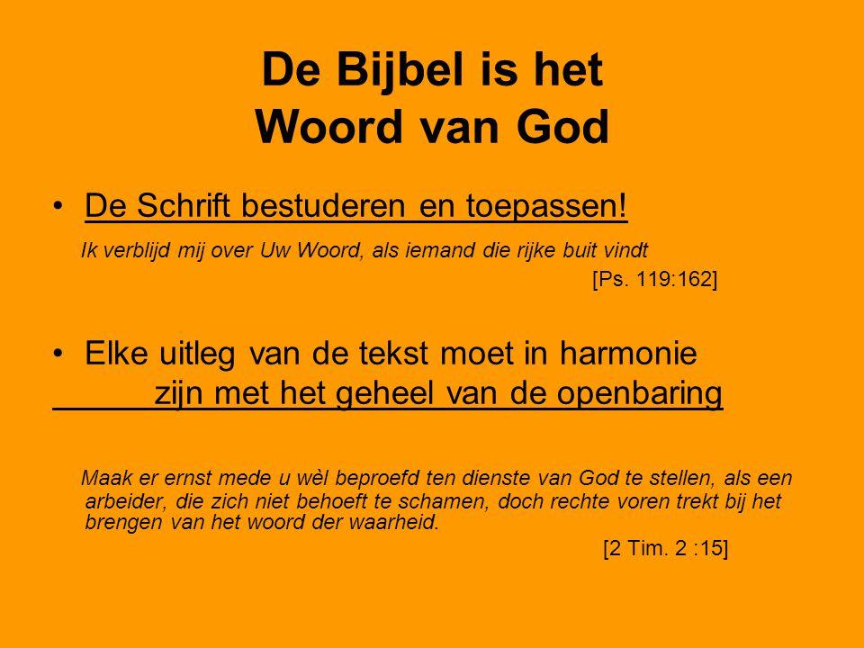 De Bijbel is het Woord van God De Schrift bestuderen en toepassen.