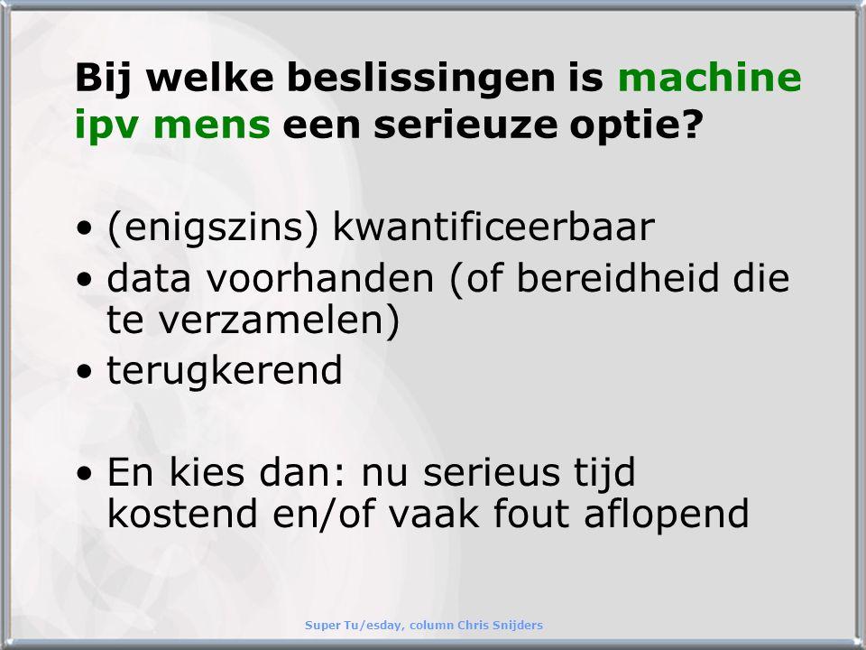 Bij welke beslissingen is machine ipv mens een serieuze optie.
