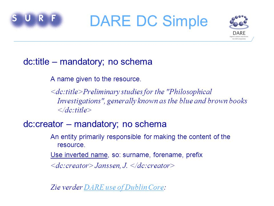 DARE DC Simple dc:title – mandatory; no schema A name given to the resource.