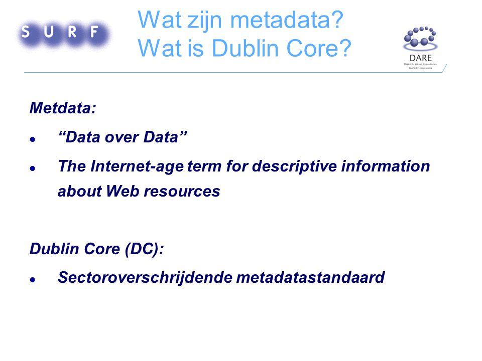 DC Simple en DC Qualified DC Simple 15 basiselementen : dc:title, dc:subject, dc:description, dc:source,dc:language,dc:relation, dc:coverage, dc:creator, dc:publisher, dc:contributor, dc:rights, dc:date, dc:type, dc:format, dc:identifier DC Qualified: Uitbreiding op de 15 basiselementen Maakt gebruik van extensies (refinements) Maakt gebruik van schema's