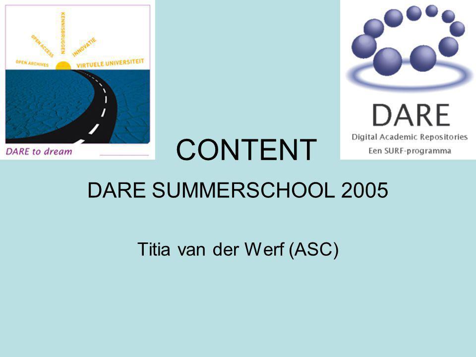 CONTENT DARE SUMMERSCHOOL 2005 Titia van der Werf (ASC)