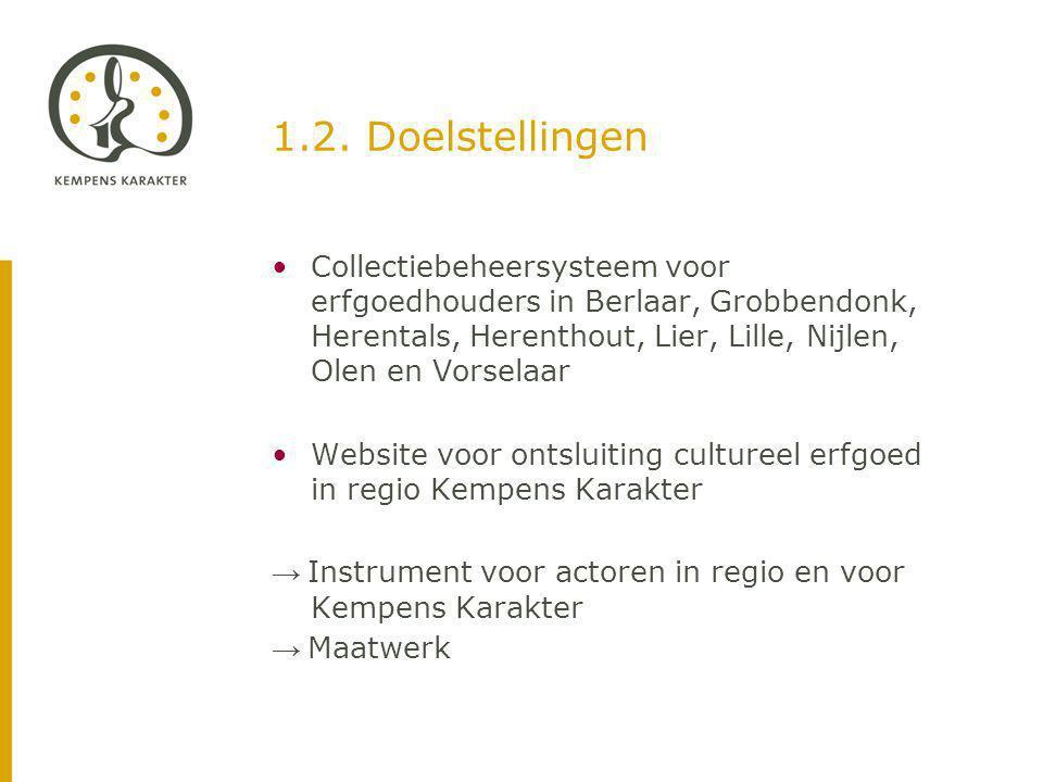 1.2. Doelstellingen Collectiebeheersysteem voor erfgoedhouders in Berlaar, Grobbendonk, Herentals, Herenthout, Lier, Lille, Nijlen, Olen en Vorselaar