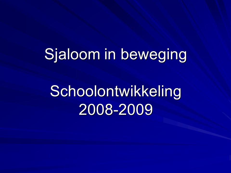 Sjaloom in beweging Schoolontwikkeling 2008-2009