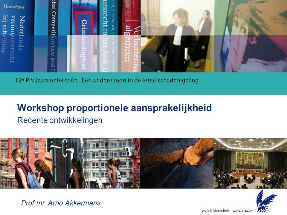 Proportionele aansprakelijkheid Workshop proportionele aansprakelijkheid Recente ontwikkelingen Prof mr.