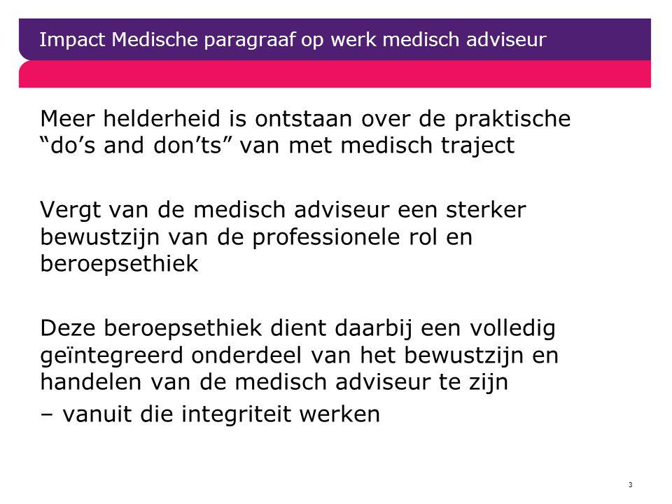 4 Beroepsethiek medisch adviseur Voor de fundamenten van deze beroepsethiek zal de medisch adviseur zich vooral de professionele richtlijnen voor artsen moeten eigen maken; zoals de beroepscode van de GAV en die van de KNMG Beroepscode GAV (mei 2011): Integriteit (professionele autonomie) Objectiviteit (onafhankelijkheid) Deskundigheid (opleiding) Geheimhouding (tuchtrechtelijk vastgelegd) Zorgvuldigheid
