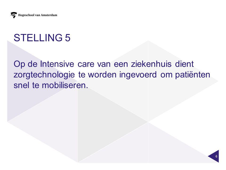 STELLING 6 In een ziekenhuis moeten alle patiënten een standaard oefenprogramma doorlopen en de zorgtechnologie registreert de activiteit van de patiënt met een beloningssysteem 7