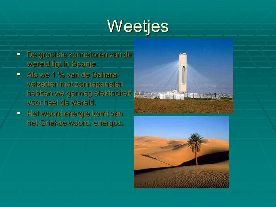 Weetjes DDDDe grootste zonnetoren van de wereld ligt in Spanje.