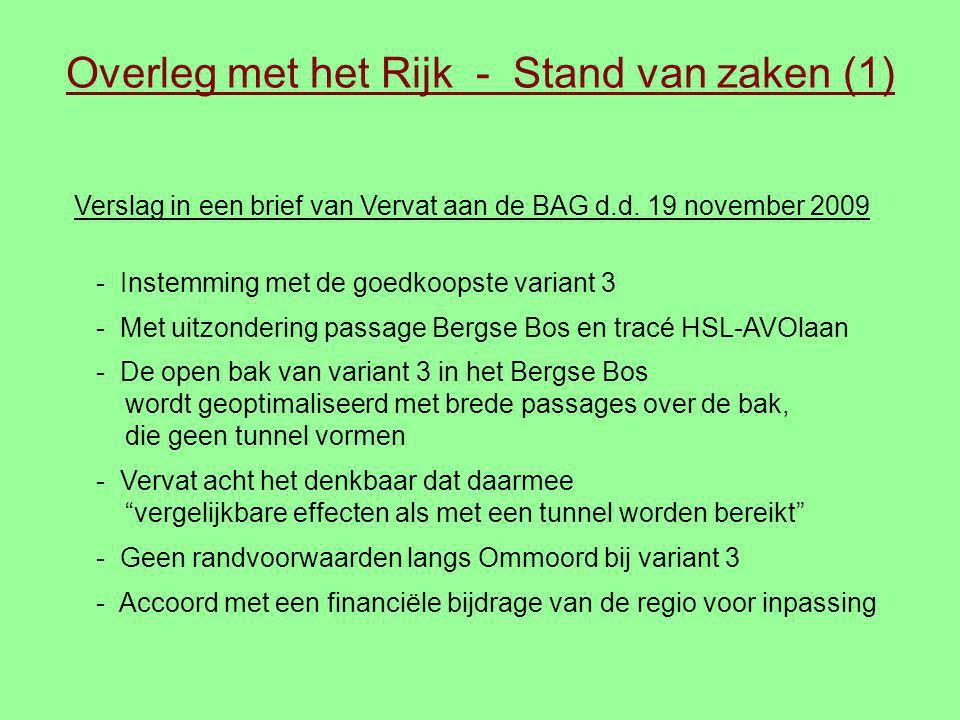 Overleg met het Rijk - Stand van zaken (1) Verslag in een brief van Vervat aan de BAG d.d. 19 november 2009 - Instemming met de goedkoopste variant 3
