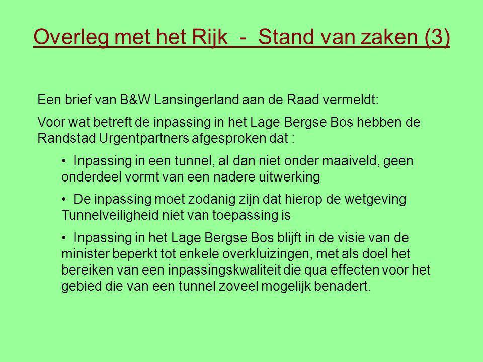 Overleg met het Rijk - Stand van zaken (3) Een brief van B&W Lansingerland aan de Raad vermeldt: Voor wat betreft de inpassing in het Lage Bergse Bos