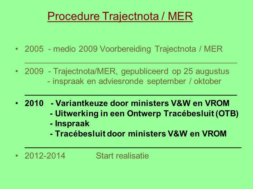 Procedure Trajectnota / MER 2005 - medio 2009 Voorbereiding Trajectnota / MER _____________________________________________ 2009 - Trajectnota/MER, ge