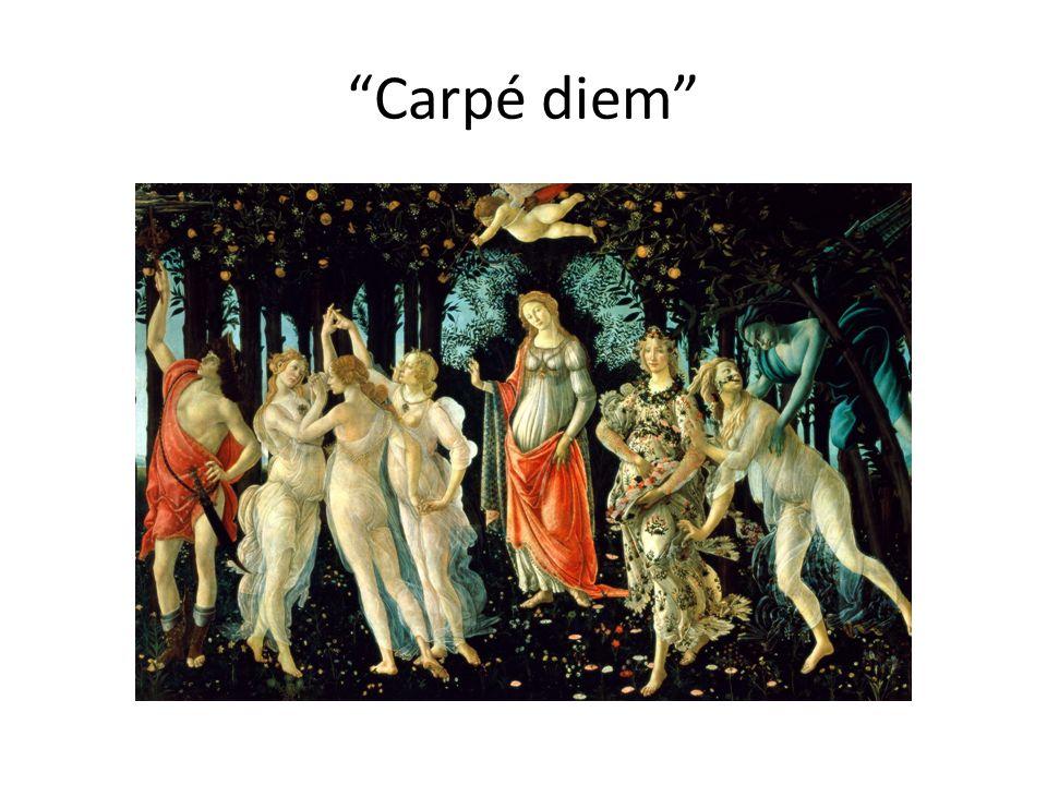 """""""Carpé diem"""""""