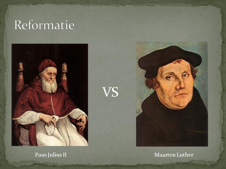 Paus Julius II VS Maarten Luther