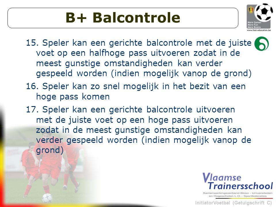 InitiatorVoetbal (Getuigschrift C) B+ Balcontrole 15.